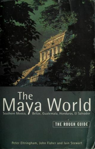 The Maya world by Peter Eltringham