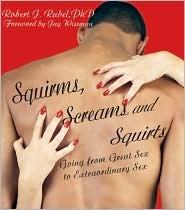 Squirms, Screams and Squirts by