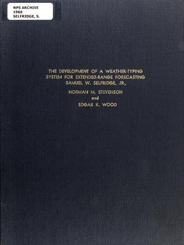 The development of a weather-typing system for extended-range forecasting by Samuel W. Selfridge