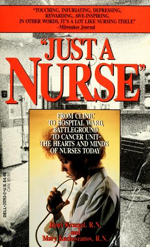 Just a nurse by Janet M. Kraegel