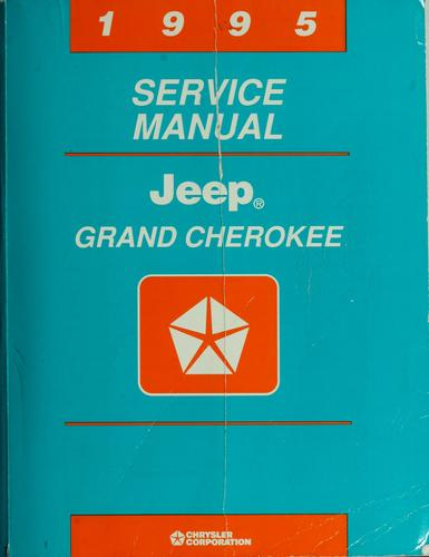 Jeep Grand Cherokee service manual, 1995 by Chrysler Corporation.