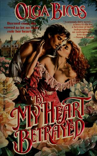 By my heart betrayed by Olga Bicos