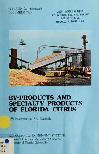 By-products and specialty products of Florida citrus by J. W. Kesterson