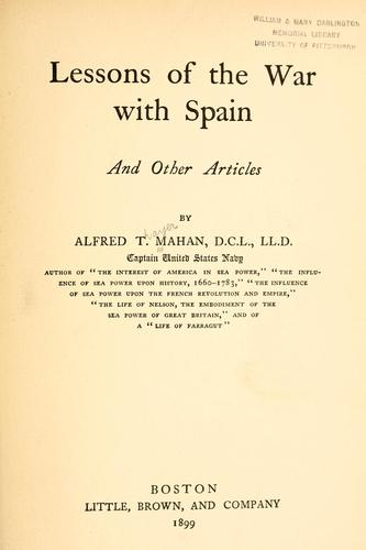 Lessons of the War with Spain: And Other Articles by Alfred Thayer Mahan