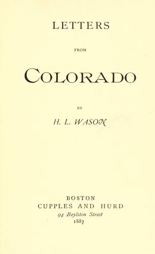 Letters from Colorado by H. L. Wason