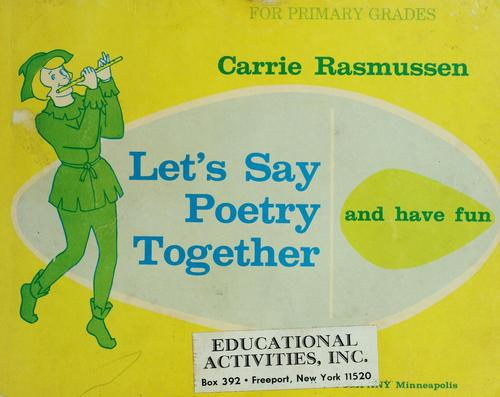 Let's say poetry together and have fun by Carrie Rasmussen