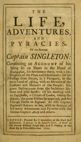The life, adventures, and pyracies, of the famous Captain Singleton by Daniel Defoe