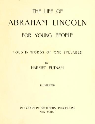 The life of Abraham Lincoln for young folks by Harriet Putnam