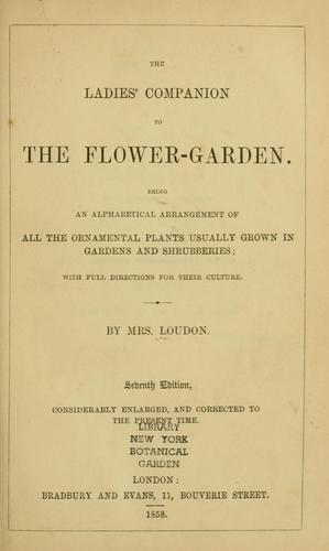 The ladies' companion to the flower-garden by Jane C. Webb Loudon
