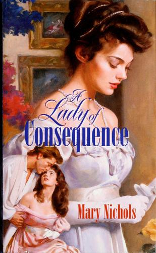 A lady of consequence by Mary Nichols