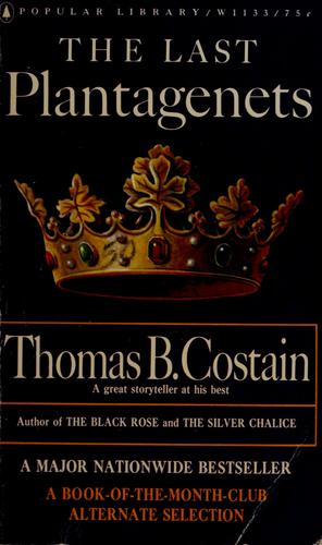 The last Plantagenets by Thomas B. Costain