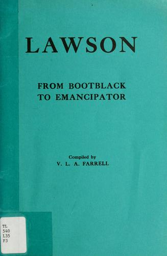 Lawson, from bootblack to emancipator by Vera Lillian A. Farrell