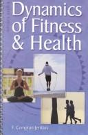 Dynamics of fitness and health by F. Compton Jenkins