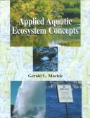 Applied aquatic ecosystem concepts by Gerry L. Mackie