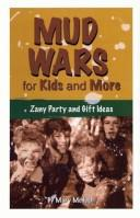 Mud Wars for Kids and More by Mary McHugh