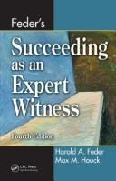 Feder's Succeeding as an Expert Witness by Max M. Houck