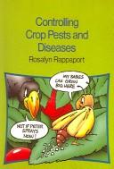 Controlling Crop Pests and Diseases by Rosalynn Rappaport