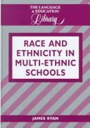 Race and Ethnicity in Multi-Ethnic Schools by James Ryan