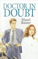 Doctor in Doubt by Hazel Baxter