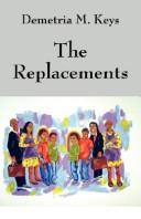 The Replacements by Demetria M. Keys