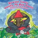 Sl-o-ow Loris Wants To Run Fast! by Julia, M. Hayes