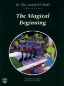 The Magical Beginning (In the Land of Staff, Vol. 1) by Paula Lynn Walker