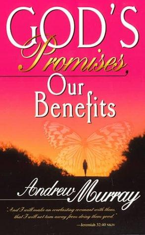 God's promises, our benefits by Andrew Murray