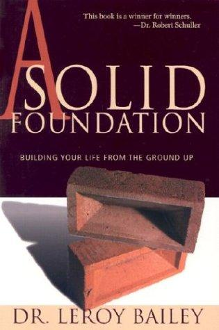 A Solid Foundation by Leroy Bailey