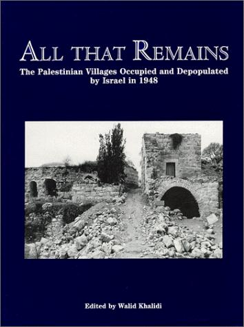 All That Remains by Walid Khalidi
