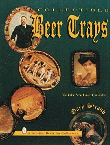 Collectible beer trays with value guide by Gary Straub