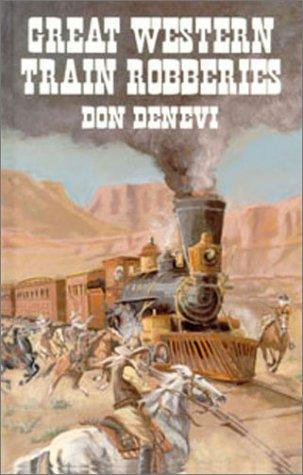 Great Western Train Robberies by Don Denevi