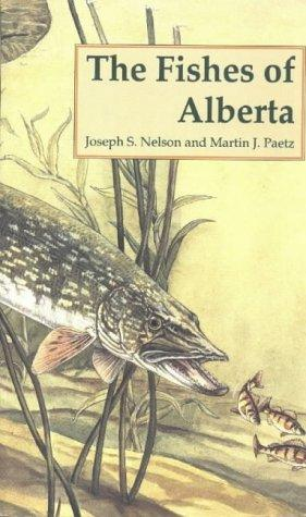 The fishes of Alberta by Joseph S. Nelson