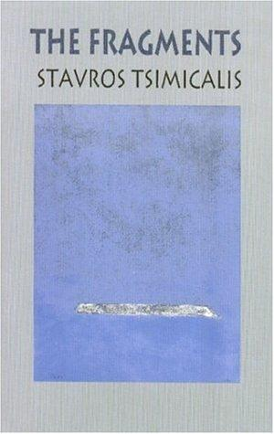 The fragments by Stavros Tsimicalis