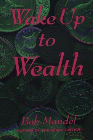 Wake up to wealth by Robert Steven Mandel