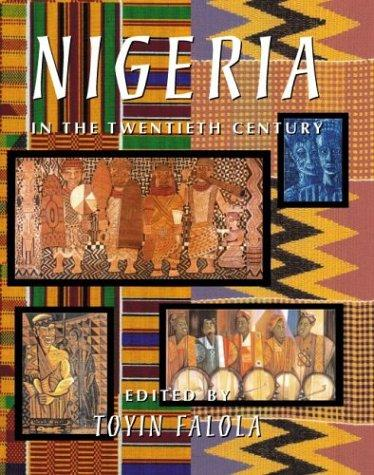 Nigeria in the Twentieth Century by Toyin Falola