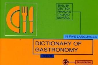 Dictionary of Gastronomy by Elisabeth Neiger