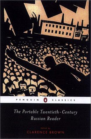 The Portable Twentieth-Century Russian Reader (Penguin Classics) by Clarence Brown