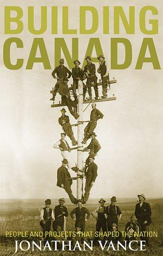Building Canada by Jonathan Vance