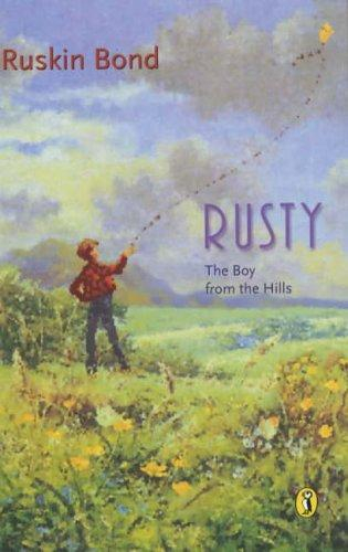 Rusty, the boy from the hills by Ruskin Bond