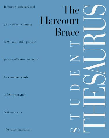The Harcourt Brace student thesaurus by [editor, Christopher Morris].