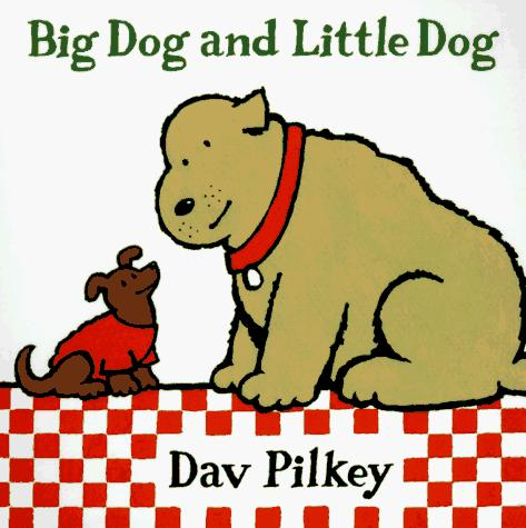 Big Dog and Little Dog by Dav Pilkey