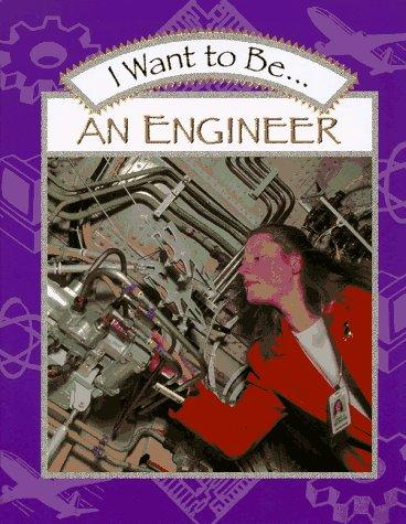 I want to be-- an engineer by Catherine O'Neill Grace