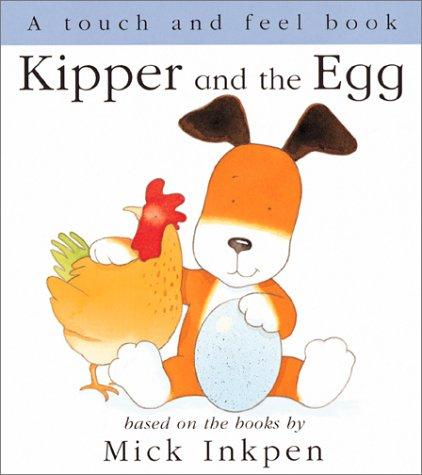 Kipper and the Egg by Mick Inkpen