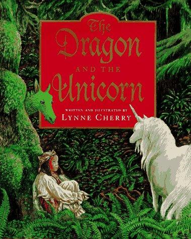 The dragon and the unicorn by Lynne Cherry