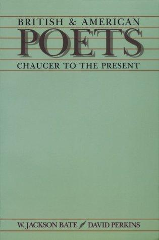 British & American poets by W. Jackson Bate, David Perkins.