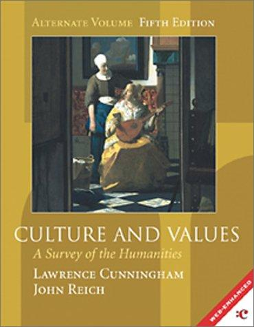 Culture and values : a survey of the humanities by Lawrence S. Cunningham, John J. Reich