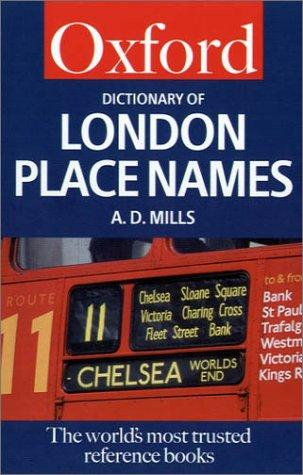 A Dictionary of London Place Names by A. D. Mills
