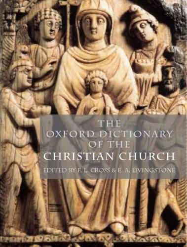 The Oxford dictionary of the Christian Church by edited by F.L. Cross.