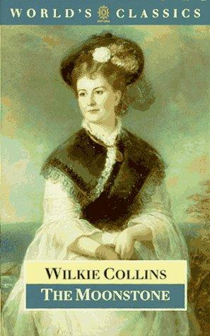 The moonstone by Wilkie Collins, Wilkie Collins, Wilkie Collins