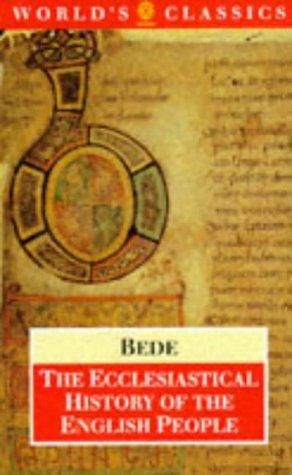 The Ecclesiastical History of the English People; The Greater Chronicle; Bede's Letter to Egbert by Saint Bede the Venerable